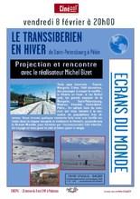 vendredi 8 février ECRAN DU MONDE ; le Transsibérien en hiver